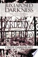 Juxtaposed Darkness