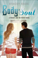 Body Soul A Ghost And The Goth Novel  book