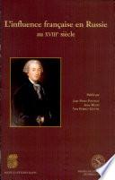 L influence fran  aise en Russie au XVIIIe si  cle
