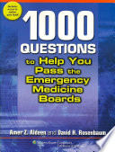 1 000 Questions to Help You Pass the Emergency Medicine Boards