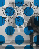 Ludwig Goes Pop : ludwig's pop art collection and its surprising...