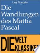 Die Wandlungen des Mattia Pascal