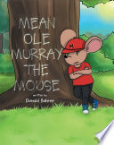 Mean Ole Murray the Mouse