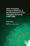 State Formation  Property Relations    the Development of the Tokugawa Economy  1600 1868