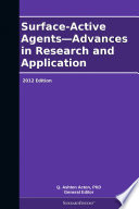Surface Active Agents   Advances in Research and Application  2012 Edition