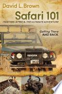 Safari 101 Hunting Africa  The Ultimate Adventure