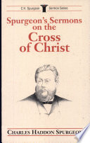 Spurgeon S Sermons On The Cross Of Christ book