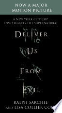 Deliver Us from Evil  A New York City Cop Investigates the Supernatural