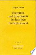 Integration und Subsidiarität im deutschen Bundesstaatsrecht