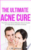 The Ultimate Acne Cure The Best And Most Effective How To Guide To Treat Acne And Rid It Forever Acne No More Acne Treatment Acne Scar Acne Cure Clear Skin Sunshine Hormone Skincare