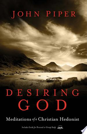 Desiring God, Revised Edition: Meditations of a Christian Hedonist - ISBN:9781601423917