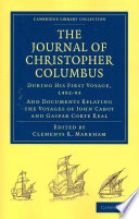 Journal of Christopher Columbus (During His First Voyage, 1492-93) And Those Of His Contemporaries John Cabot