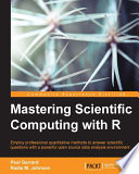 Mastering Scientific Computing with R