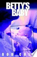 Betty s Baby
