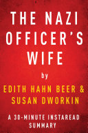 The Nazi Officer S Wife By Edith Hahn Beer With Susan Dworkin A 30 Minute Instaread Summary