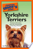 The Complete Idiot s Guide to Yorkshire Terriers