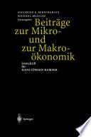 Beiträge zur Mikro- und zur Makroökonomik