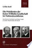Die Pr  sidenten der Kaiser Wilhelm Gesellschaft im Nationalsozialismus