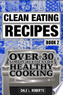 Clean Eating Recipes Book 2
