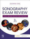 Sonography Exam Review: Physics, Abdomen, Obstetrics and Gynecology