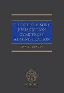 The Supervisory Jurisdiction Over Trust Administration
