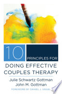 10 Principles for Doing Effective Couples Therapy  Norton Series on Interpersonal Neurobiology
