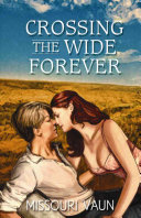 Crossing the Wide Forever Book Cover