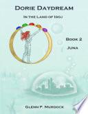 Dorie Daydream In The Land Of Idoj Book Two Juna