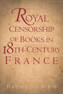 Royal Censorship of Books in Eighteenth century France