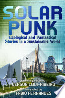 Solarpunk Ecological And Fantastical Stories In A Sustainable World