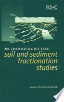 Methodologies in Soil and Sediment Fractionation Studies