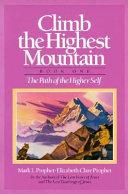 Climb the Highest Mountain Topics Important To Every Spiritual Seeker