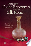 Ancient Glass Research Along the Silk Road Lu Shang De Gu Dai Bo Li