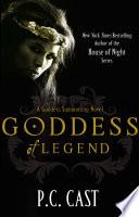 Goddess Of Legend by P. C. Cast