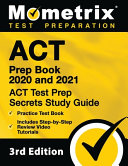 Act Prep Book 2020 And 2021 Act Test Prep Secrets Study Guide Practice Test Book Includes Step By Step Review Video Tutorials 3rd Edition