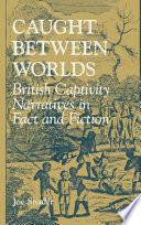Caught Between Worlds book
