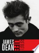 James Dean Rebel Life