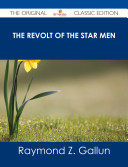 The Revolt Of The Star Men The Original Classic Edition