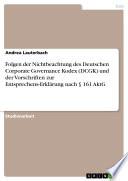 Folgen der Nichtbeachtung des Deutschen Corporate Governance Kodex (DCGK) und der Vorschriften zur Entsprechens-Erklärung nach § 161 AktG