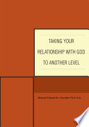 Taking Your Relationship With God To Another Level