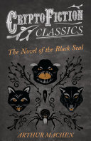 The Novel of the Black Seal  Cryptofiction Classics   Weird Tales of Strange Creatures