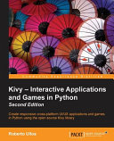 Kivy Interactive Applications And Games In Python Second Edition