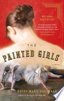 The Painted Girls A Novel