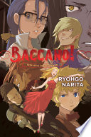 Baccano!, Vol. 9 (light Novel) : in chicago-the newspaper's vice-president and young...