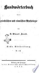 Handworterbuch der griechischen und romischen Mythologie von Eduard Jacobi