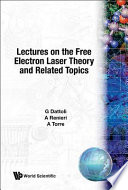 Lectures on the Free Electron Laser Theory and Related Topics