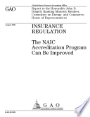 Insurance regulation the NAIC Accreditation Program can be improved