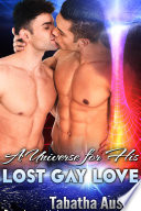 A Universe For His Lost Gay Love