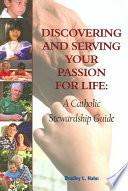 Discovering and Serving Your Passion for Life