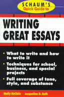 Schaum's Quick Guide to Writing Great Essays Different Approaches For School Business And Special Projects